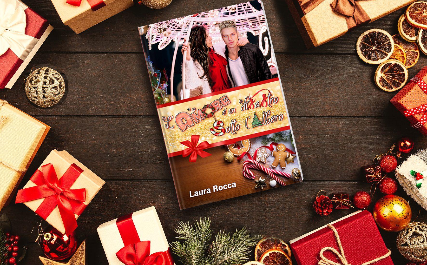 Laura Rocca - L'amore è un disastro sotto l'albero libro natalizio