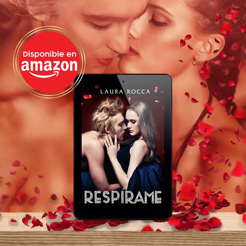Laura Rocca - Respírame - New Adult Romance