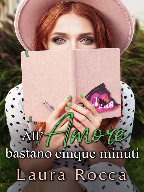 All'Amore bastano cinque minuti - Laura Rocca